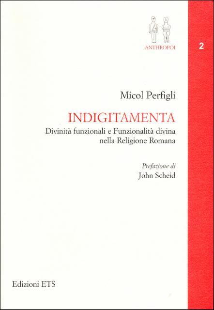 Indigitamenta - Divinità funzionali e Funzionalità divina nella Religione Romana