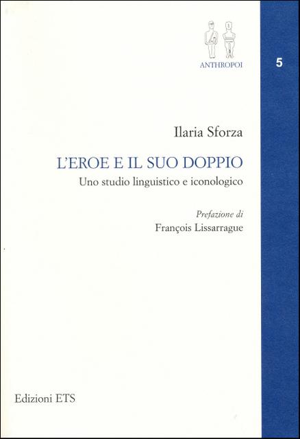 L'eroe e il suo doppio - Uno studio linguistico e iconologico