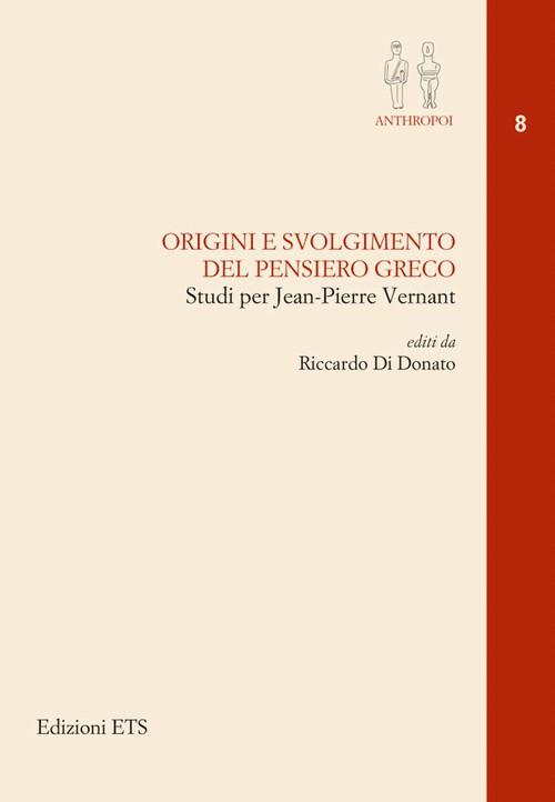 Origini e svolgimento del pensiero greco - Studi per Jean-Pierre Vernant